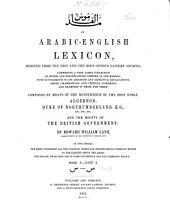 An Arabic-English Lexicon: Derived Fom the Best and the Most Copious Eastern Sources : Comprising a Very Large Collection of Words and Significations Omitted in the Ḳámoos, with Supplements to Its Abridged and Defective Explanations ... and Examples in Prose and Verse ; in Two Books. S - ṣ, المجلد 1،العدد 4