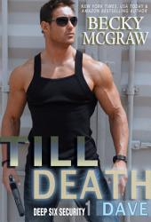 Till Death: Deep Six Security Series Book 1