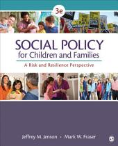 Social Policy for Children and Families: A Risk and Resilience Perspective, Edition 3