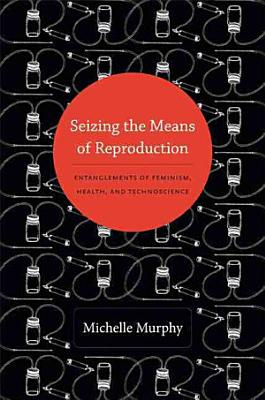 Seizing the Means of Reproduction