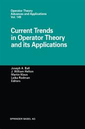 Current Trends in Operator Theory and its Applications