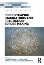 Borderscaping  Imaginations and Practices of Border Making PDF