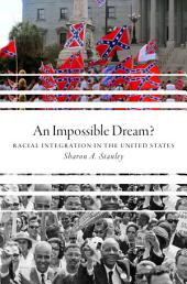 An Impossible Dream?: Racial Integration in the United States