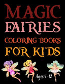 Magic Fairies Coloring Books For Kids Ages 4 12 PDF