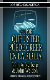 Los Hechos Del Por Qué Puede Creer En La Biblia