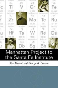 Manhattan Project to the Santa Fe Institute PDF