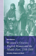 Women's Orients: English Women and the Middle East, 1718–1918