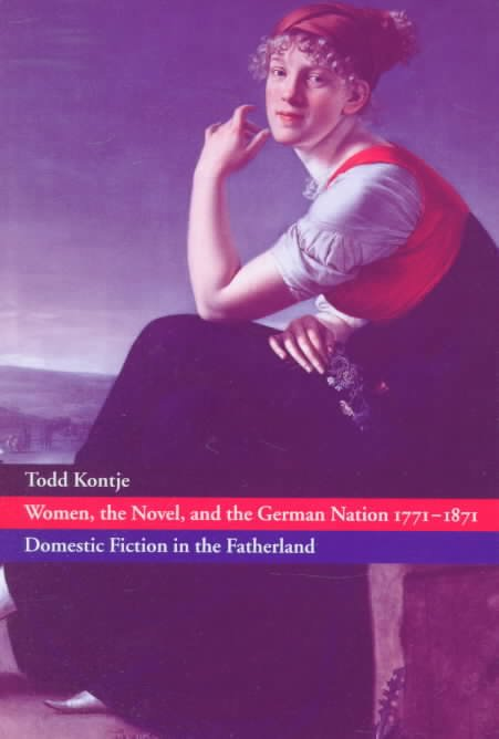 Women, the Novel, and the German Nation 1771-1871