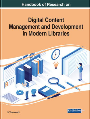 Handbook of Research on Digital Content Management and Development in Modern Libraries