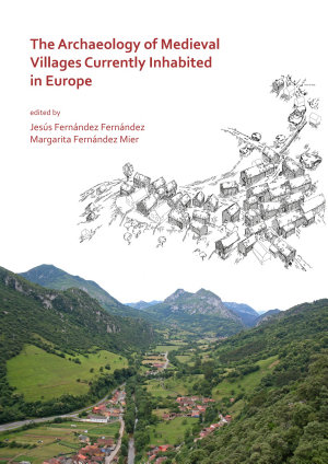 The Archaeology of Medieval Villages Currently Inhabited in Europe
