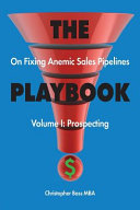 The Playbook On Fixing Anemic Sales Pipelines Volume I Book PDF