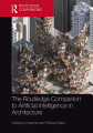The Routledge Companion to Artificial Intelligence in Architecture