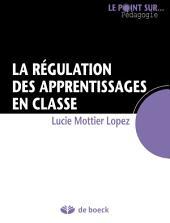 La régulation des apprentissages en classe: Guide pédagogique
