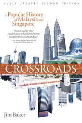 Crossroads (2nd Edn): A Popular History of Malaysia and Singapore