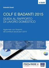 Colf e badanti 2015: Guida al rapporto di lavoro domestico