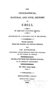 The Geographical, Natural and Civil History of Chili: The natural history of Chili