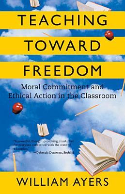 Teaching Toward Freedom PDF