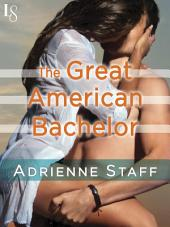 The Great American Bachelor: A Loveswept Classic Romance