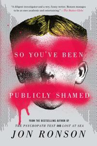 So You ve Been Publicly Shamed Book