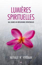 Lumières spirituelles: 365 jours de réflexions spirituelles