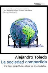 La sociedad compartida: Una visión para el futuro global de América Latina