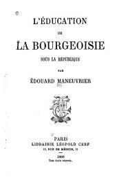 L'éducation de la bourgeoisie sous la république