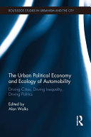 The Urban Political Economy and Ecology of Automobility