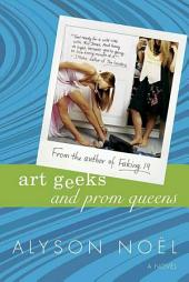 Art Geeks and Prom Queens: A Novel