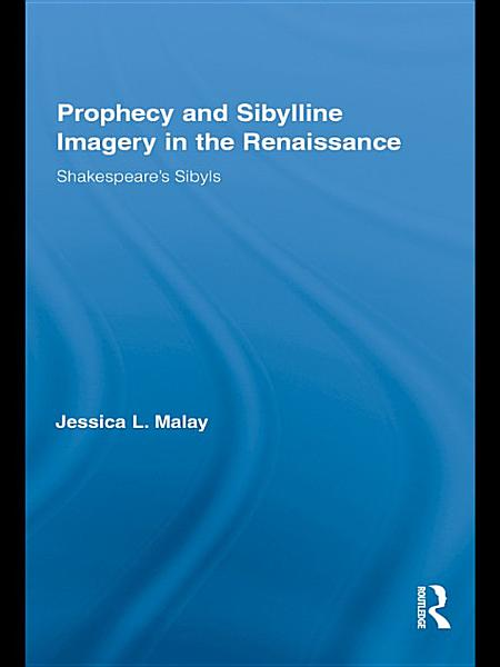 Download Prophecy and Sibylline Imagery in the Renaissance Book