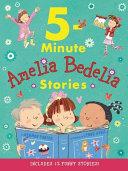 Amelia Bedelia 5 Minute Stories