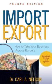 Import/Export: How to Take Your Business Across Borders: Edition 4