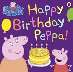 Peppa Pig Happy Birthday Peppa  Book PDF