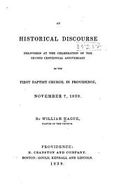 An historical discourse delivered at the celebration of the second centennial anniversary of the First Baptist church in Providence, November 7, 1839