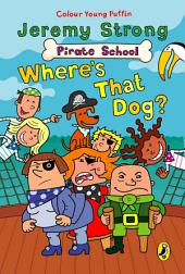 Pirate School: Where's That Dog?: Where's That Dog?