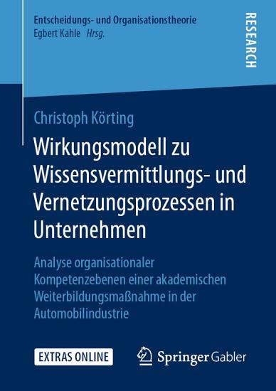 Wirkungsmodell zu Wissensvermittlungs  und Vernetzungsprozessen in Unternehmen PDF