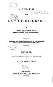 A Treatise on the Law of Evidence: Volume 3