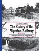 The History of the Nigerian Railway. Vol 3