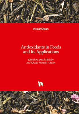 Antioxidants in Foods and Its Applications