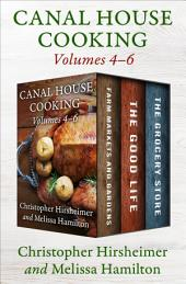 Canal House Cooking: Volumes 4–6