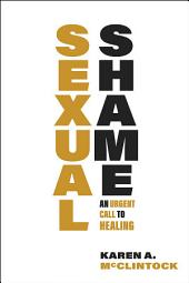 Sexual Shame: An Urgent Call to Healing