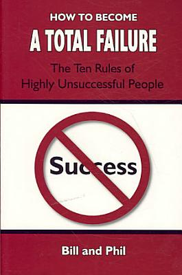 How To Become A Total Failure