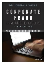 Corporate Fraud Handbook: Prevention and Detection, Edition 5