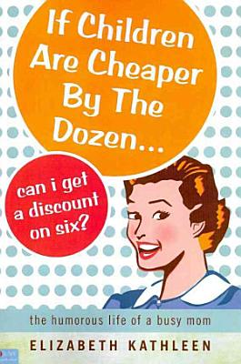 If Children Are Cheaper by the Dozen    Can I Get a Discount on Six