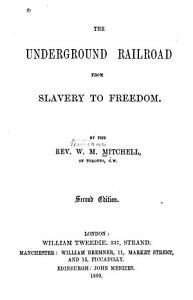 The Underground Railroad from Slavery to Freedom