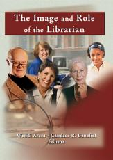 The Image and Role of the Librarian PDF