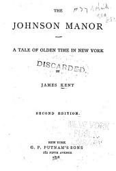 The Johnson Manor: A Tale of Olden Time New York ...