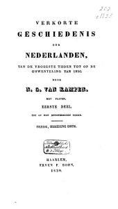 Verkorte geschiedenis der Nederlanden, of Der XVII Nederlandsche gewesten, van de vroegste tijden tot op den vrede te Parijs in 1815: Volume 1