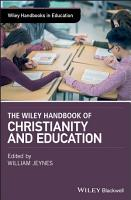 The Wiley Handbook of Christianity and Education PDF