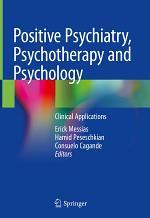 Positive Psychiatry, Psychotherapy and Psychology