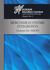 MERCOSUR Economic Integration: Lessons for ASEAN.